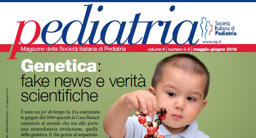 Pediatria, numero 5-6 (2018) Genetica: fake news e verità scientifiche